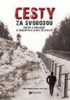 Cesty za svobodou: Kurýři a převaděči v padesátých letech 20. století