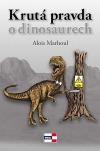Krutá pravda o dinosaurech