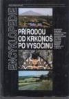 Přírodou od Krkonoš po Vysočinu : encyklopedie
