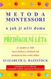 Metoda Montessori a jak ji učit doma. Předškolní léta