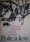 Pole a lesy - Dvanáct povídek z české vesnice