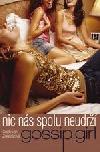 Gossip Girl: Nic nás spolu neudrží