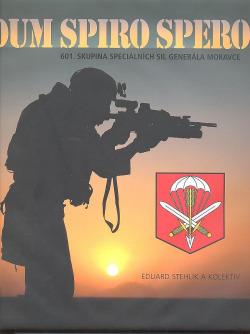 Dum Spiro Spero - 601. skupina speciálních sil generála Moravce obálka knihy