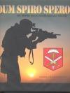 Dum Spiro Spero - 601. skupina speciálních sil generála Moravce