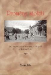 Proměny století II: 140 historických a současných fotografií z Králova Pole