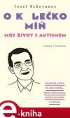 O kolečko míň (můj život s autismem)