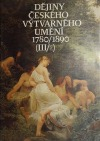 Dějiny českého výtvarného umění 1780/1890 (III/2)
