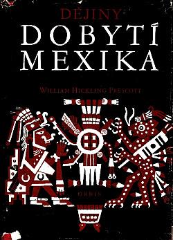 Dějiny dobytí Mexika obálka knihy