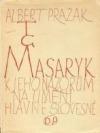 T. G. Masaryk k jeho názorům na umění hlavně slovesné