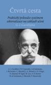 Čtvrtá cesta - Praktický průvodce systémem seberealizace na základě učení G.I. Gurdžijeva