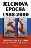 Jelcinova Epocha 1988-2000