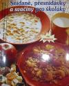 Snídaně, přesnídávky a svačiny pro školáky