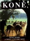 Koně (velká kniha o chovu a výcviku)