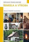 Řemesla a výroba - Průvodce českou historií