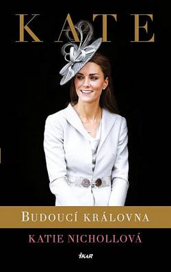 Kate: Budoucí královna obálka knihy