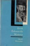 Život Édouarda Maneta