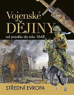 Vojenské dějiny od pravěku do roku 1648 - střední Evropa obálka knihy