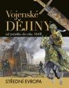 Vojenské dějiny od pravěku do roku 1648 - střední Evropa