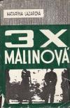 3x Malinová