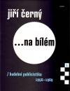 Jiří Černý... na bílém 1