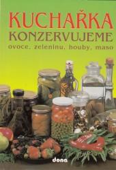 Kuchařka Konzervujeme ovoce, zeleninu, houby, maso