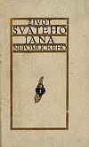 Život svatého Jana Nepomuckého, pražského chrámu metropolitního u sv. Víta kanovníka, kněze a mučedníka