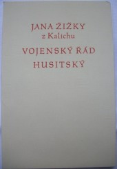 Jana Žižky z Kalichu Vojenský řád husitský