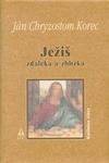 Ježiš zďaleka a zblízka