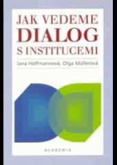 Jak vedeme dialog s institucemi