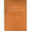 Dolní Věstonice - Výzkum tábořiště lovců mamutů v letech 1945 - 47
