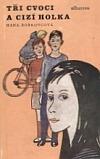 Tři cvoci a cizí holka