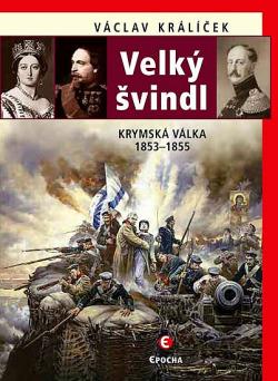 Velký švindl: Krymská válka 1853-1855