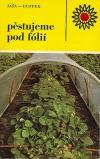 Pěstujeme pod fólií