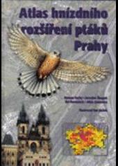 Atlas hnízdního rozšíření ptáků Prahy obálka knihy