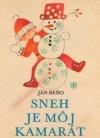Sneh je môj kamarát