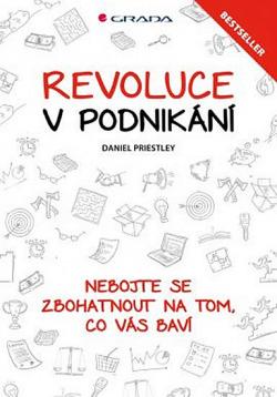 Revoluce v podnikání - Nebojte se zbohatnout na tom, co vás baví obálka knihy