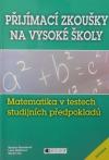 Přijímací zkoušky na vysoké školy Matematika v testech studijních předpokladů