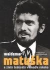 Waldemar Matuška a zlatá šedesátá léta v Divadle Rokoko