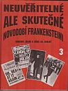 Neuvěřitelné, ale skutečné 3 - Novodobí Frankensteini