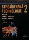 Strojírenská technologie 2 - Koroze, základy obrábění, výrobní postupy