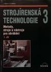 Strojírenská technologie 3 - Metody, stroje a nástroje pro obrábění