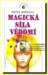 Magická síla vědomí