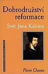 Dobrodružství reformace. Svět Jana Kalvína