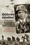 Hitlerův výsadkář: Život a boje Rudolfa Witziga