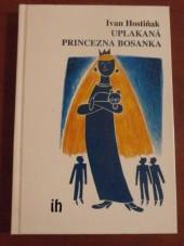 Uplakaná princezna Bosanka