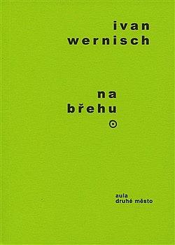 Na břehu Ivana Wernische