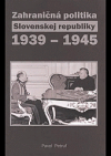 Zahraničná politika Slovenskej republiky 1939 - 1945