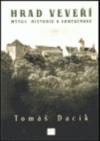 Hrad Veveří - mýtus, historie a skutečnost