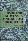 Osídlenie Slovenska v neskorom stredoveku