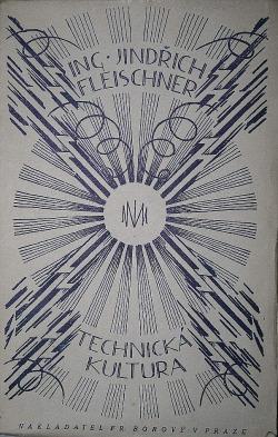 Technická kultura: sociálně-filosofické a kulturně-politické úvahy o dějinách technické práce obálka knihy